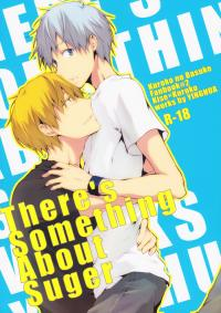 Kuroko no Basket - There's Something About Suger (Doujinshi)